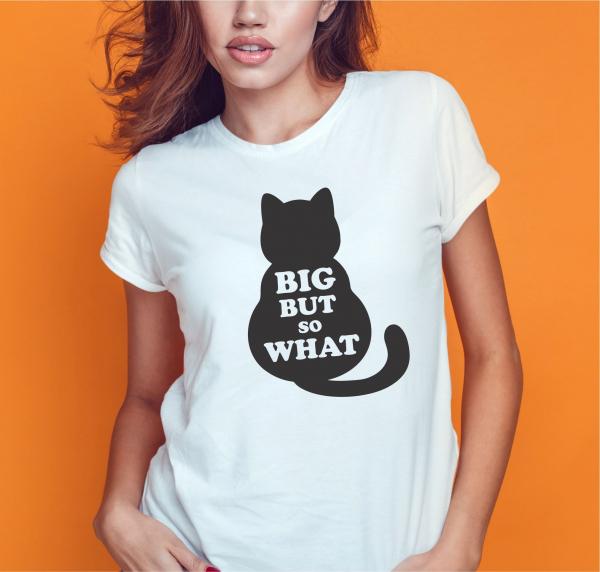 Tricou Personalizat Pisici - Big But So What 0