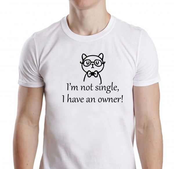 Tricou Personalizat Pisici - I'm Not Single I Have An Owner 1