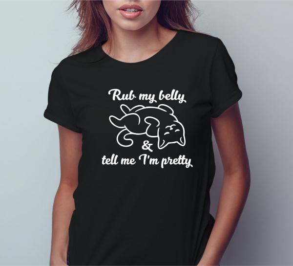 Tricou Personalizat Pisici - Rub My Belly And Tell Me I'm Pretty 0
