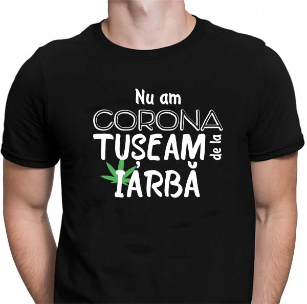 Tricou Personalizat #stamacasa - Nu Am Corona, Tuseam De La Iarba 1