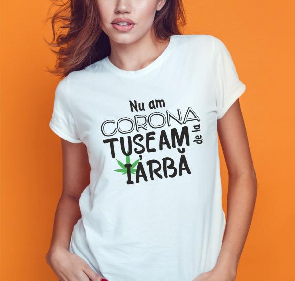 Tricou Personalizat #stamacasa - Nu Am Corona, Tuseam De La Iarba 0