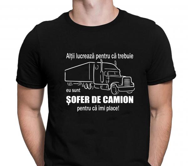 Tricou Personalizat - Sunt Sofer De Camion Pentru Ca Imi Place 1