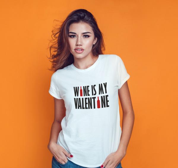 Tricou Personalizat - Wine Is My Valentine 1