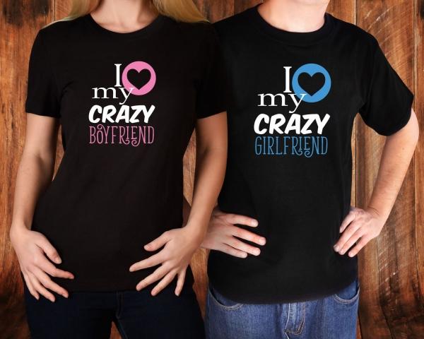 Tricouri Cuplu Personalizate - I love My Crazy Boyfriend / Girlfriend 0