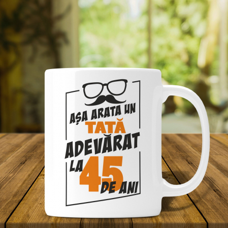 Cana Personalizata - Asa Arata Un Tata Adevarat La 45 De ani [0]
