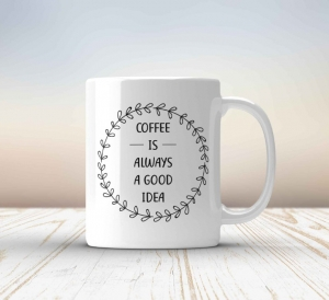 Cana personalizata - Coffee is always a good idea0