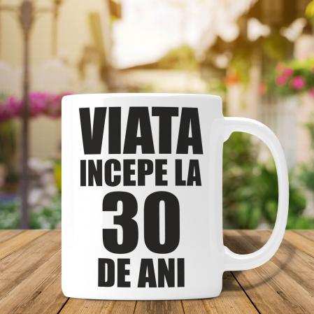 Cana Personalizata - Viata Incepe La 30 De Ani [0]