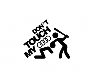 Sticker Auto Don't Touch My Audi [0]