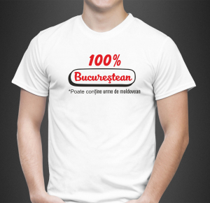 Tricou Personalizat - 100% Bucurestean0
