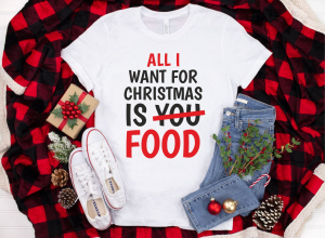 Tricou Personalizat - All I Want For Christmas Is Food0