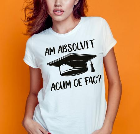 Tricou personalizat - Am absolvit, acum ce fac? [0]
