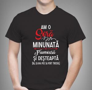 Tricou Personalizat - Am O Sora Minunata1