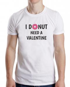Tricou Personalizat - I DONUT Need A Valentine1