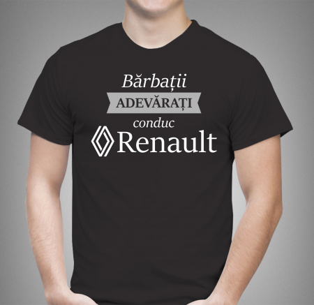Tricou Personalizat Auto - Barbatii Adevarati Conduc Renault [1]