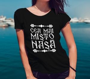 Tricou Personalizat - Cea Mai Misto Nasa1