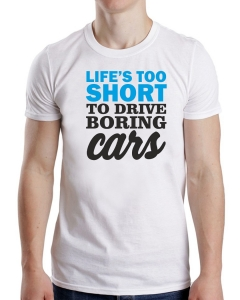 Tricou Personalizat Auto - Life's Too Short To Drive Boring Cars [1]