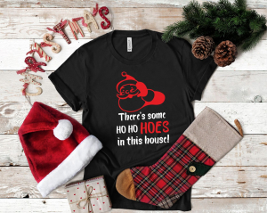 Tricou Personalizat Craciun - There's Some Ho Ho Hoes In This House1