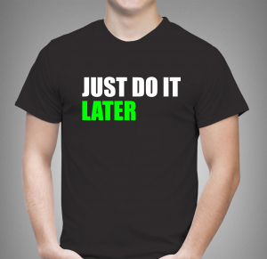 Tricou Personalizat Funny - Just Do It Later1