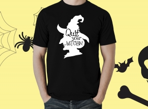 Tricou Personalizat Halloween - Quit Your Witchin0