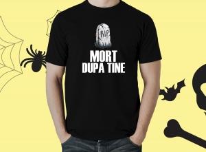 Tricou Personalizat Halloween - Mort Dupa Tine0