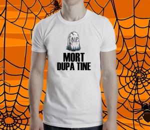 Tricou Personalizat Halloween - Mort Dupa Tine1