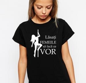 Tricou Personalizat - Lasati femeile sa faca ce vor [1]