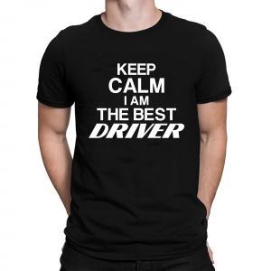 Tricou Personalizat - Keep calm i am the best driver0