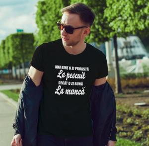 Tricou Personalizat - Mai Bine O Zi Proasta La Pescuit1
