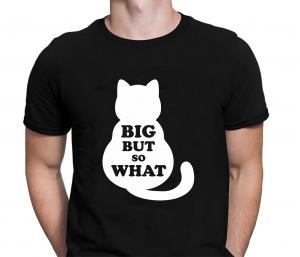 Tricou Personalizat Pisici - Big But So What1