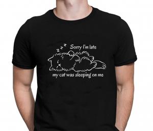 Tricou Personalizat Pisici - Sorry I'm Late1