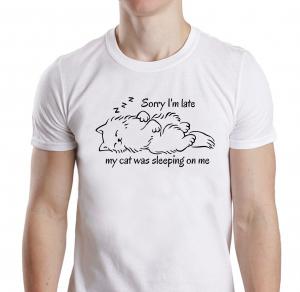 Tricou Personalizat Pisici - Sorry I'm Late0