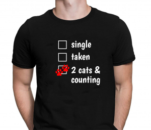 Tricou Personalizat - Single / Taken / 2 Cats And Counting1