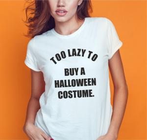 Tricou Personalizat - Too lazy to buy a costume1
