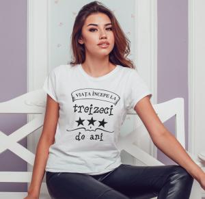 """Tricou Personalizat - Viata Incepe La """"TREIZECI"""" de ani0"""