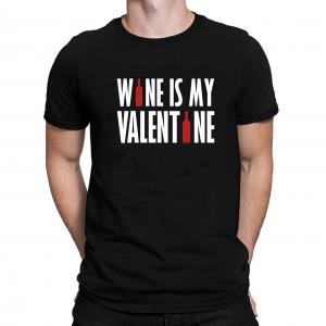 Tricou Personalizat - Wine Is My Valentine0