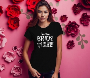 Tricou Petrecerea Burlacitelor - I'm The Bride And I'll wine0