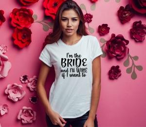 Tricou Petrecerea Burlacitelor - I'm The Bride And I'll wine1