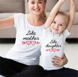 Tricouri Personalizate - Like Mother Like Daughter0
