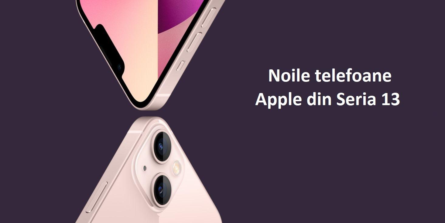 S-au lansat noile Iphone Seria 13