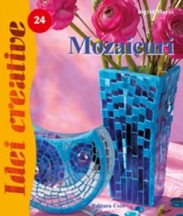 Mozaicuri - Ed. a II a revazută - Idei Creative 24 [0]