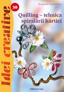 Quilling - tehnica spiralãrii hârtiei - Idei Creative 38 [0]