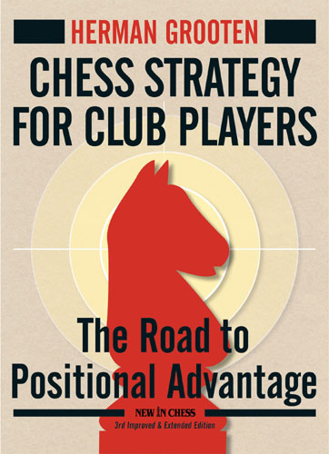Carte : Chess Strategy for Club Players - Herman Grooten 0