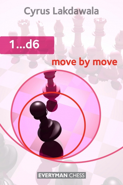Carte : 1...d6: Move by Move, Cyrus Lakdawala 0