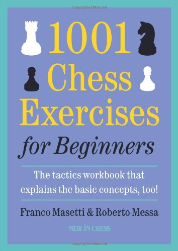 1001 Chess Exercises for Beginners - Franco Masetti and Roberto Messa 0