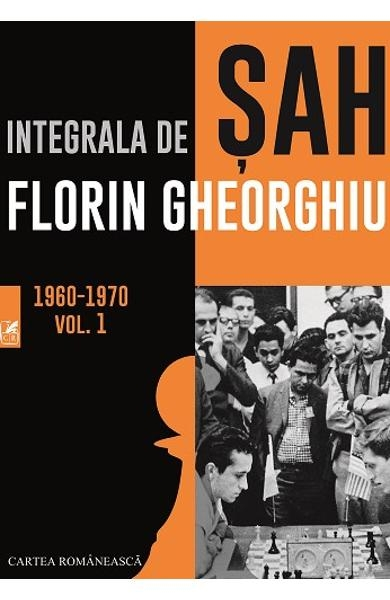Carte : Integrala de SAH. Vol 1 - Florin Gheorghiu - Cartea Romaneasca imagine