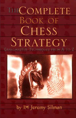 Carte : The Complete Book of Chess Strategy / Jeremy Silman 0