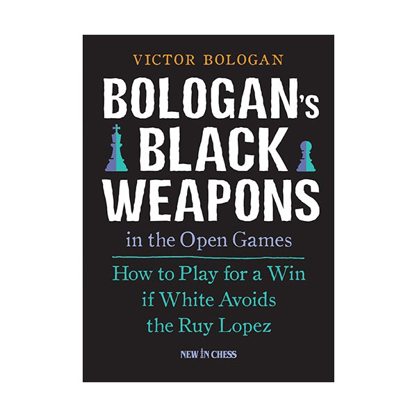 Carte : Bologan's Black Weapons in the open games / Victor Bologan 0