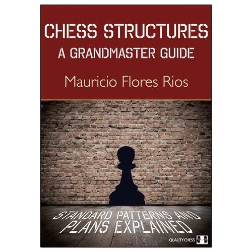 Carte : Chess structures - A grandmaster guide Mauricio Flores Rio imagine