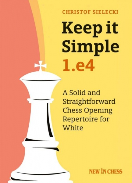 Carte : Keep it Simple 1.e4 - Christof Sielecki 0