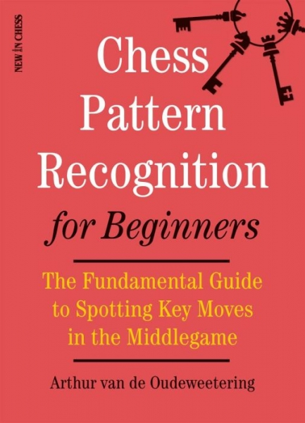 Carte : Chess Pattern Recognition for Beginners: The Fundamental Guide to Spotting Key Moves in the Middlegame 0